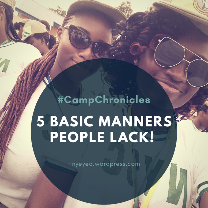 #CampChronicles: 5 Basic Manners People Lack!