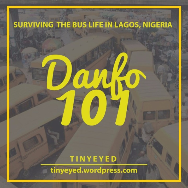 Surviving the Bus Life in Lagos, Nigeria: DANFO 101